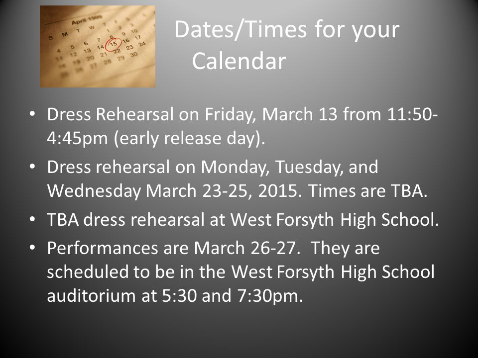 Dates/Times for your Calendar Dress Rehearsal on Friday, March 13 from 11:50- 4:45pm (early release day).
