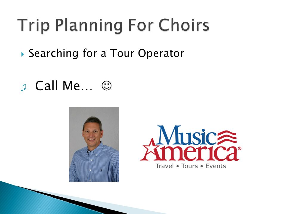  Searching for a Tour Operator ♫ Call Me…