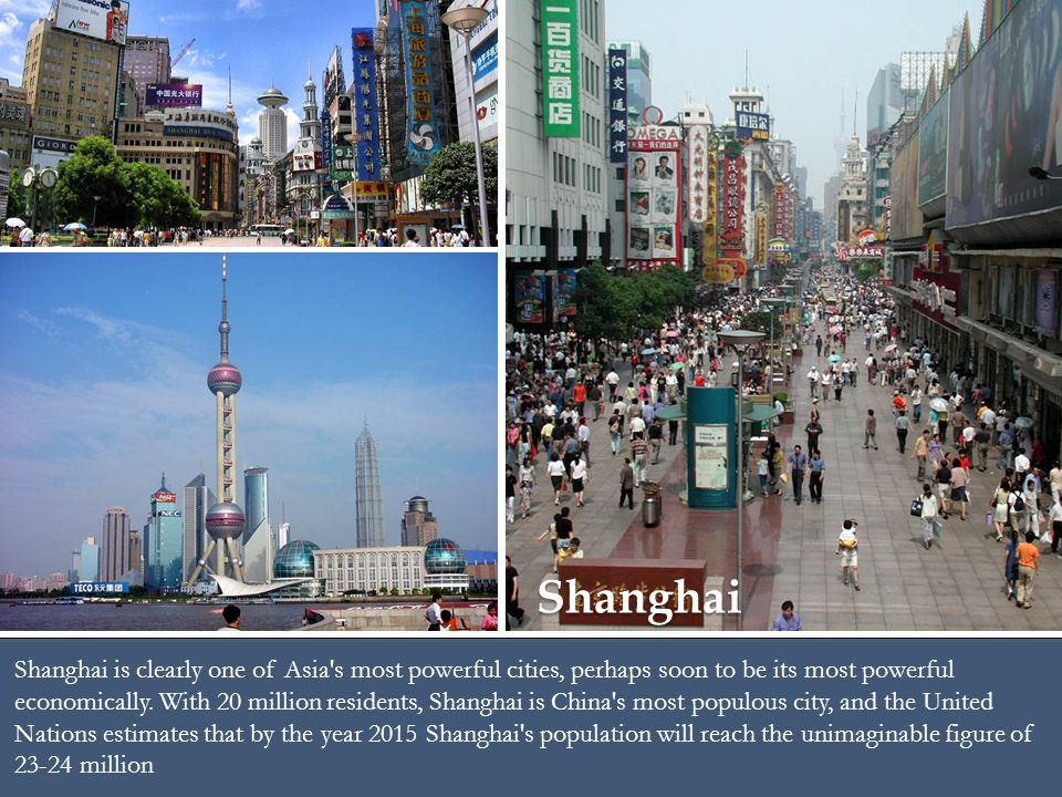 Shanghai is clearly one of Asia s most powerful cities, perhaps soon to be its most powerful economically.