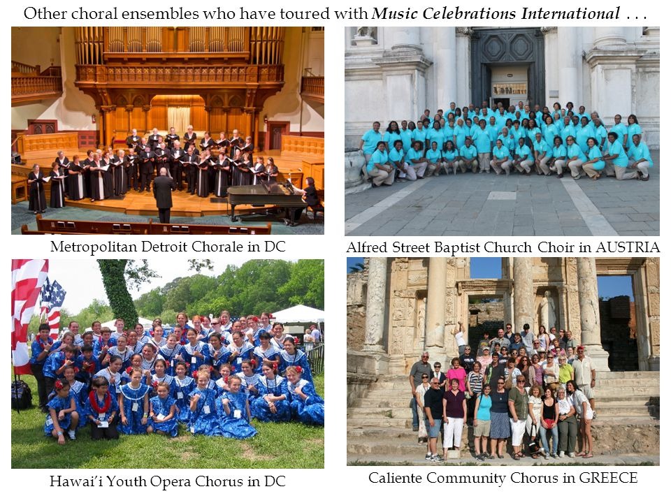 Other choral ensembles who have toured with Music Celebrations International...