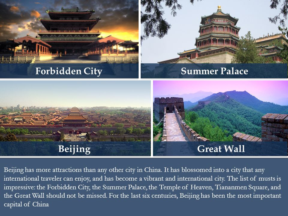 Beijing has more attractions than any other city in China.