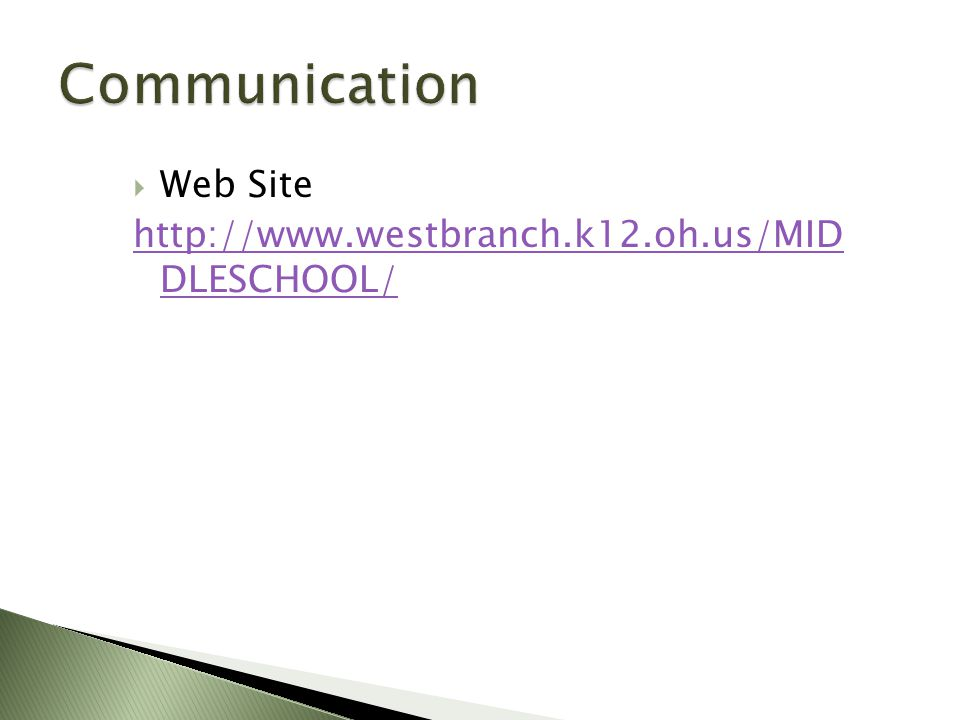  Web Site http://www.westbranch.k12.oh.us/MID DLESCHOOL/