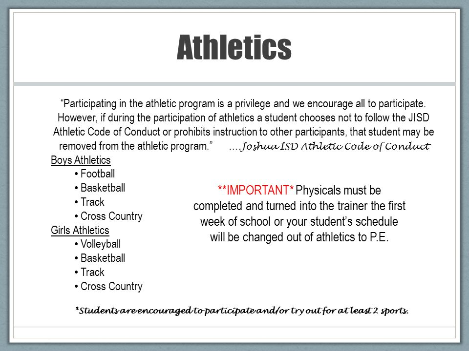 Athletics Participating in the athletic program is a privilege and we encourage all to participate.