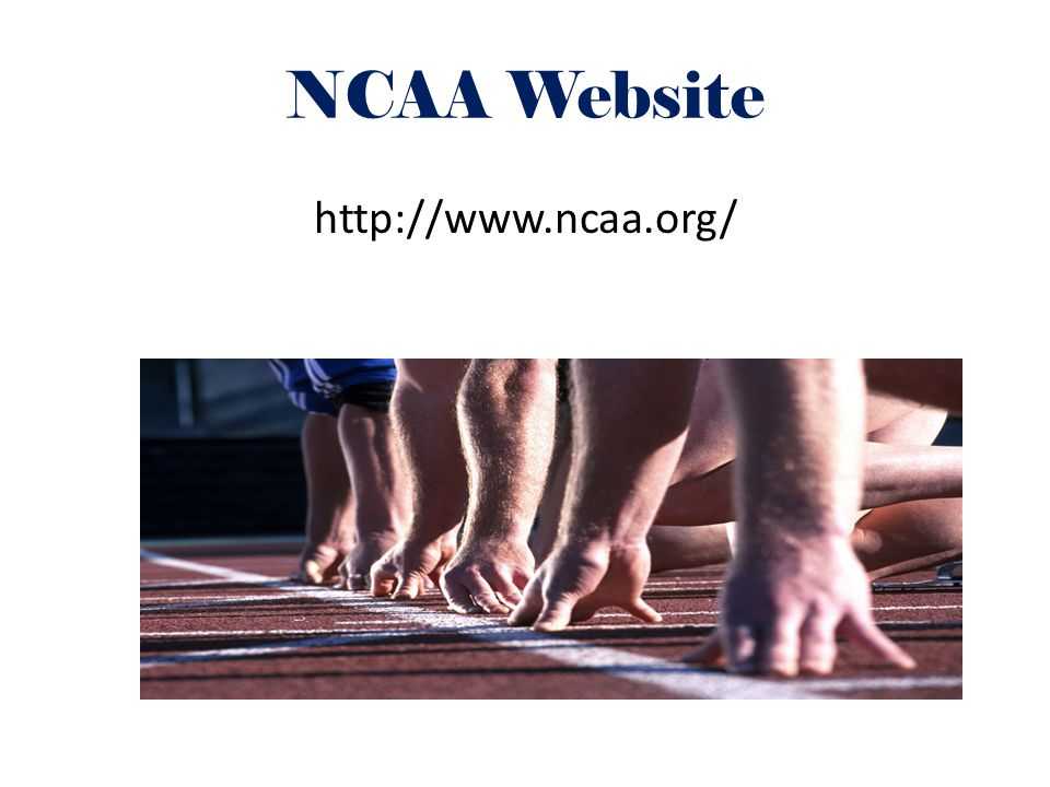 NCAA Website http://www.ncaa.org/