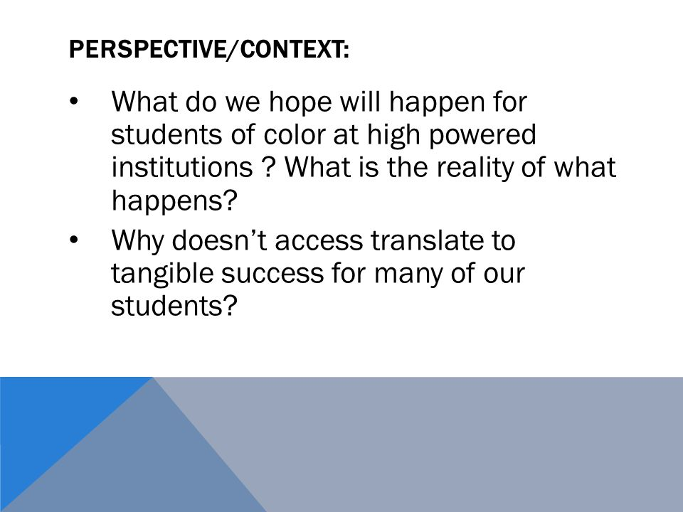 PERSPECTIVE/CONTEXT: What do we hope will happen for students of color at high powered institutions .