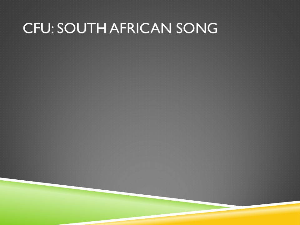 CFU: SOUTH AFRICAN SONG