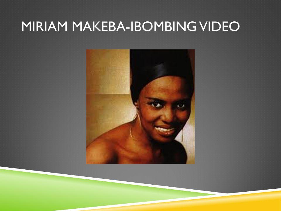 MIRIAM MAKEBA-IBOMBING VIDEO