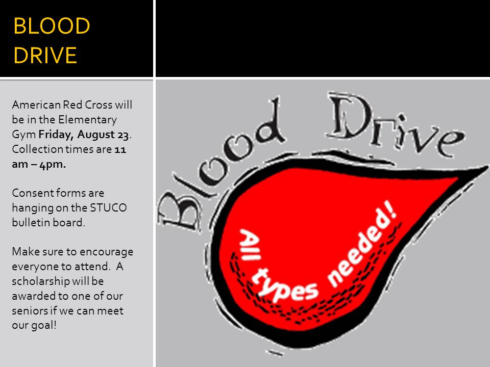 BLOOD DRIVE American Red Cross will be in the Elementary Gym Friday, August 23.