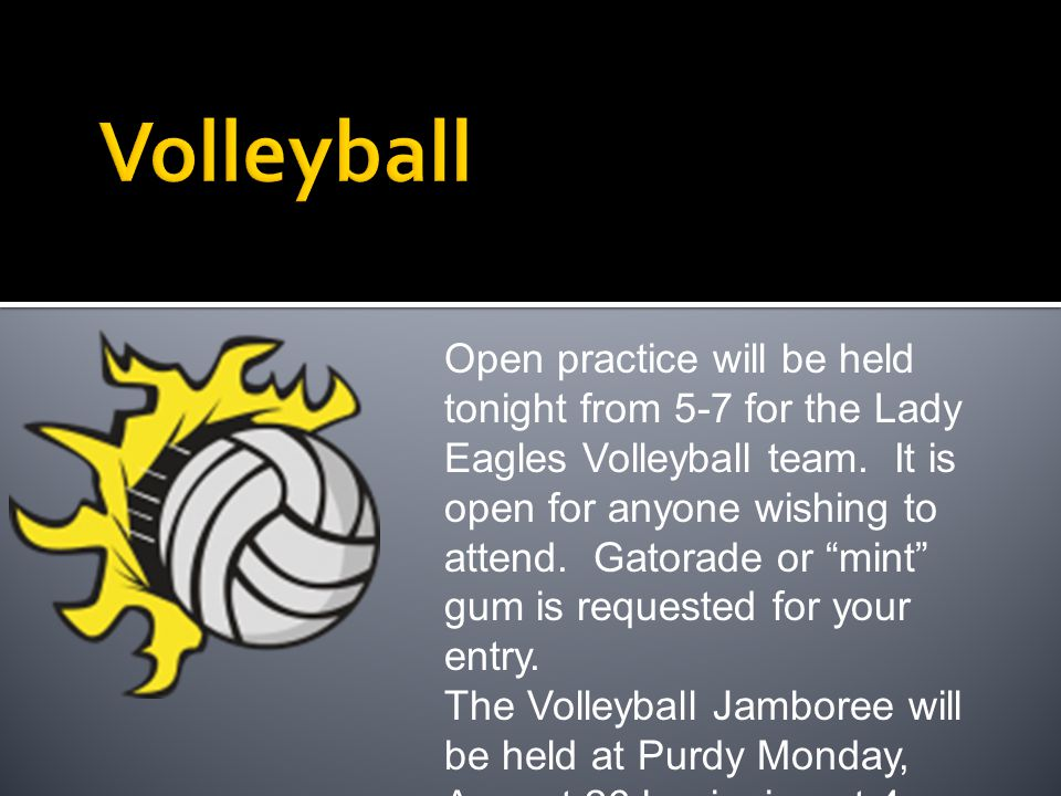 Open practice will be held tonight from 5-7 for the Lady Eagles Volleyball team.