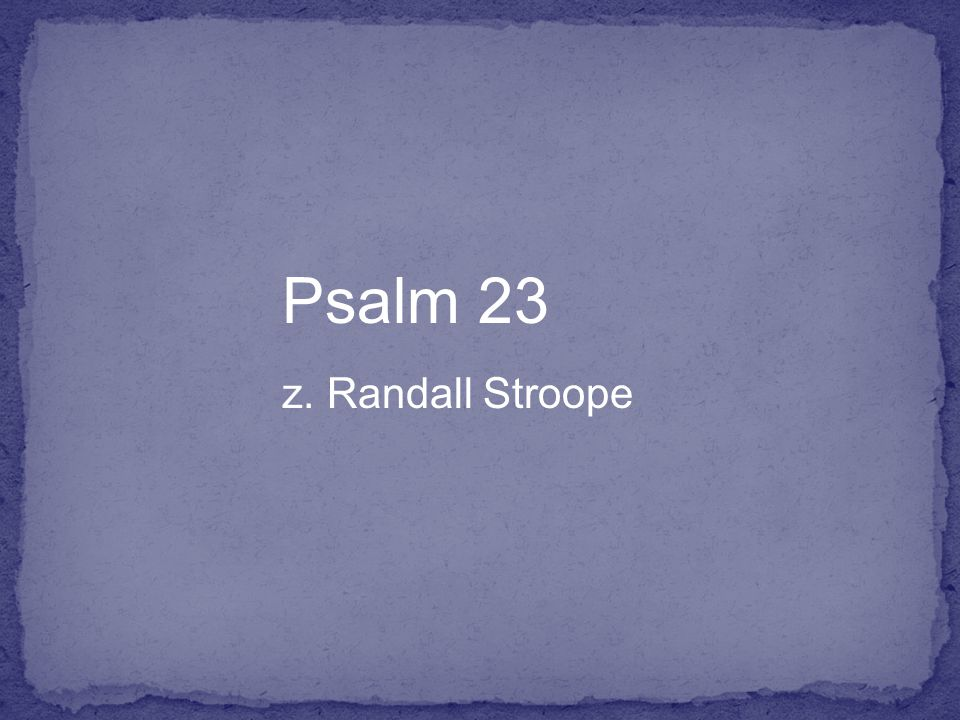 Psalm 23 z. Randall Stroope