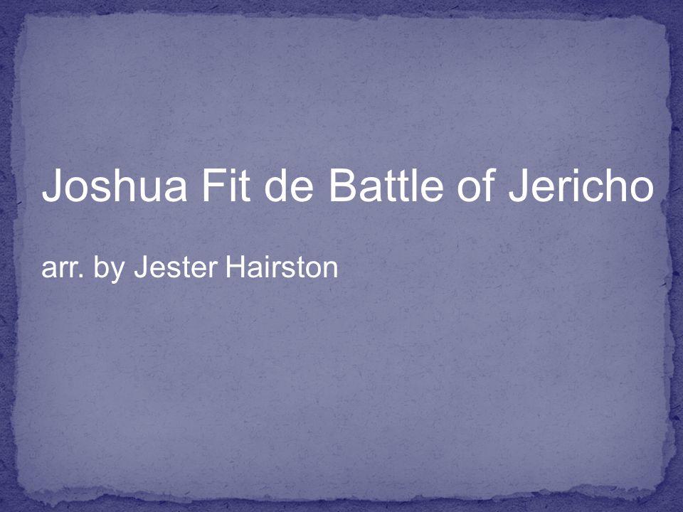 Joshua Fit de Battle of Jericho arr. by Jester Hairston