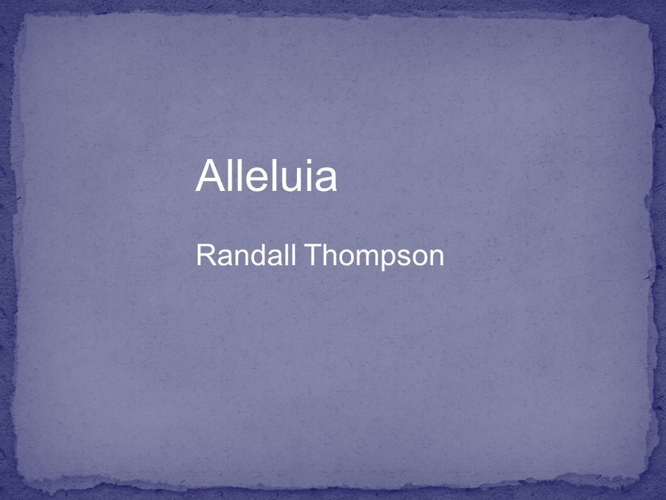 Alleluia Randall Thompson