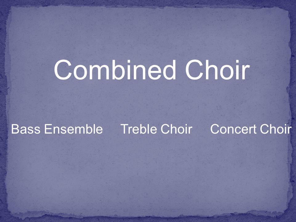 Combined Choir Bass Ensemble Treble Choir Concert Choir