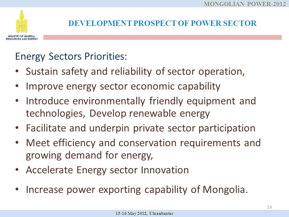 14 DEVELOPMENT PROSPECT OF POWER SECTOR Energy Sectors Priorities: Sustain safety and reliability of sector operation, Improve energy sector economic