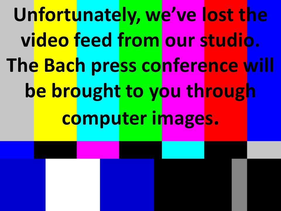 Unfortunately, we've lost the video feed from our studio.