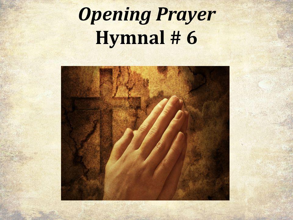 Opening Prayer Hymnal # 6