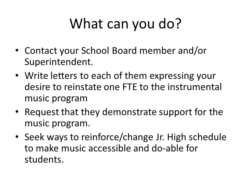 What can you do. Contact your School Board member and/or Superintendent.