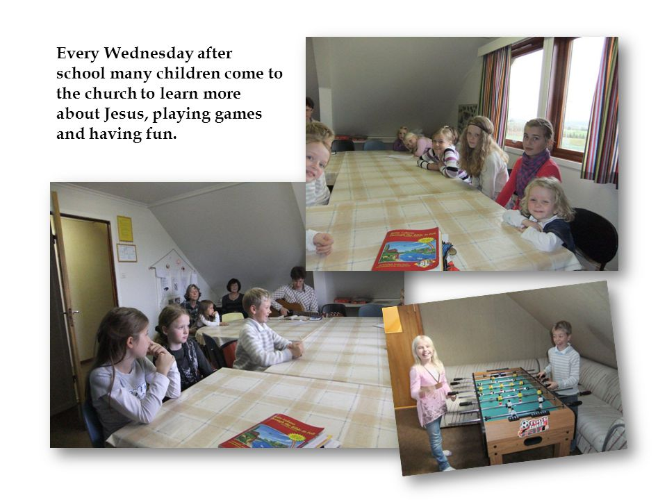Every Wednesday after school many children come to the church to learn more about Jesus, playing games and having fun.