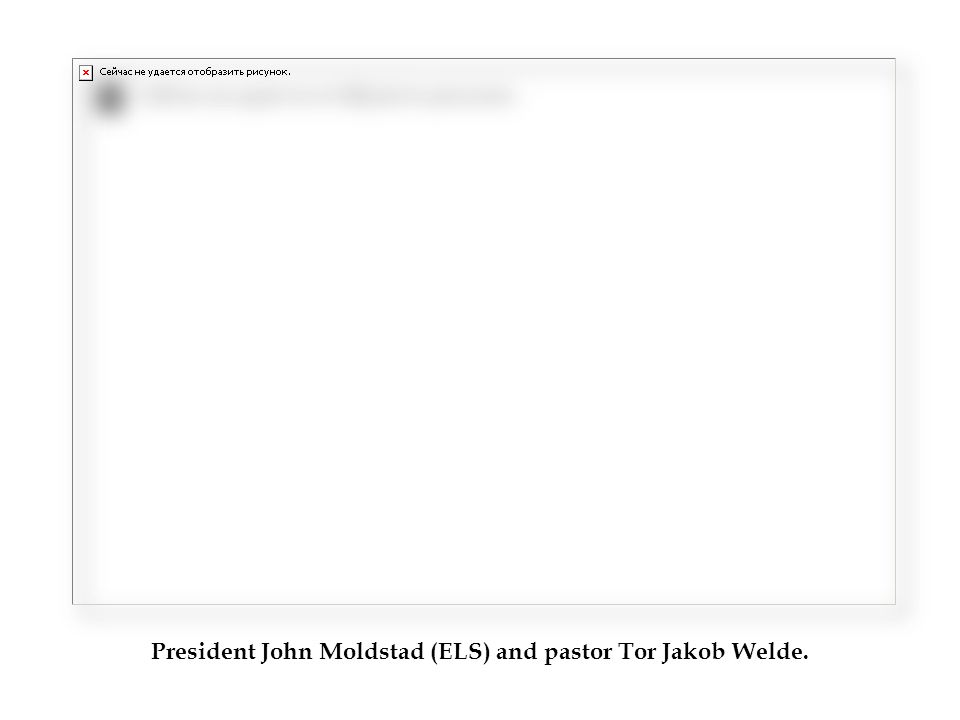 President John Moldstad (ELS) and pastor Tor Jakob Welde.