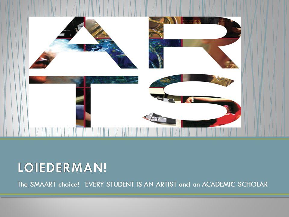 The SMAART choice! EVERY STUDENT IS AN ARTIST and an ACADEMIC SCHOLAR