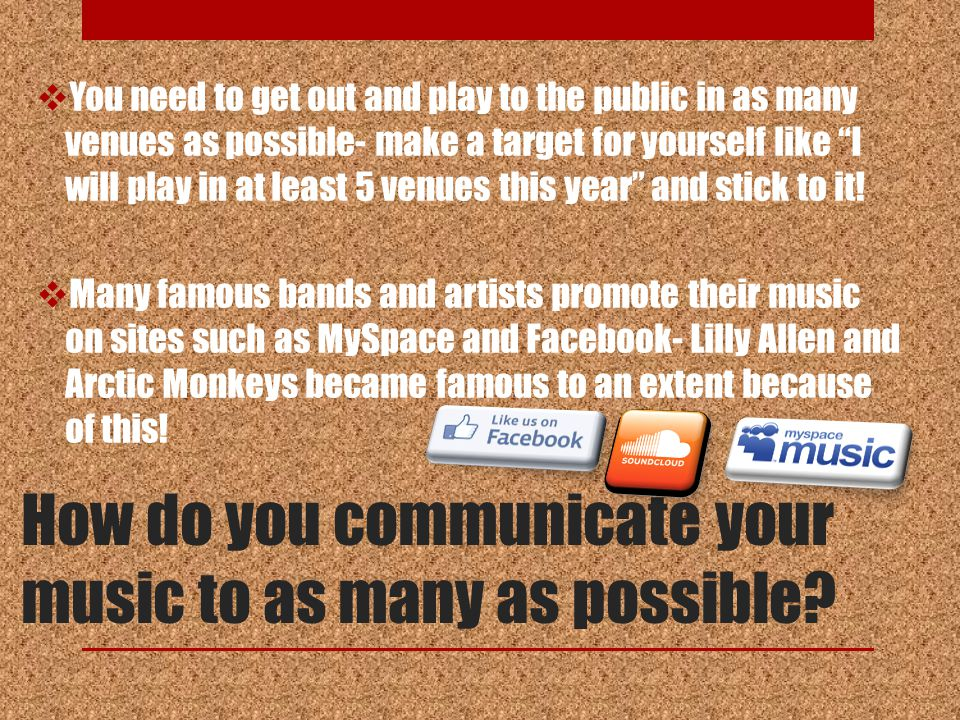 How do you communicate your music to as many as possible.