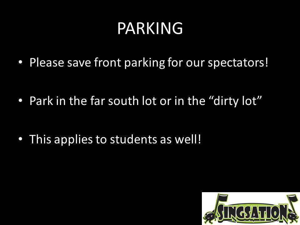 PARKING Please save front parking for our spectators.