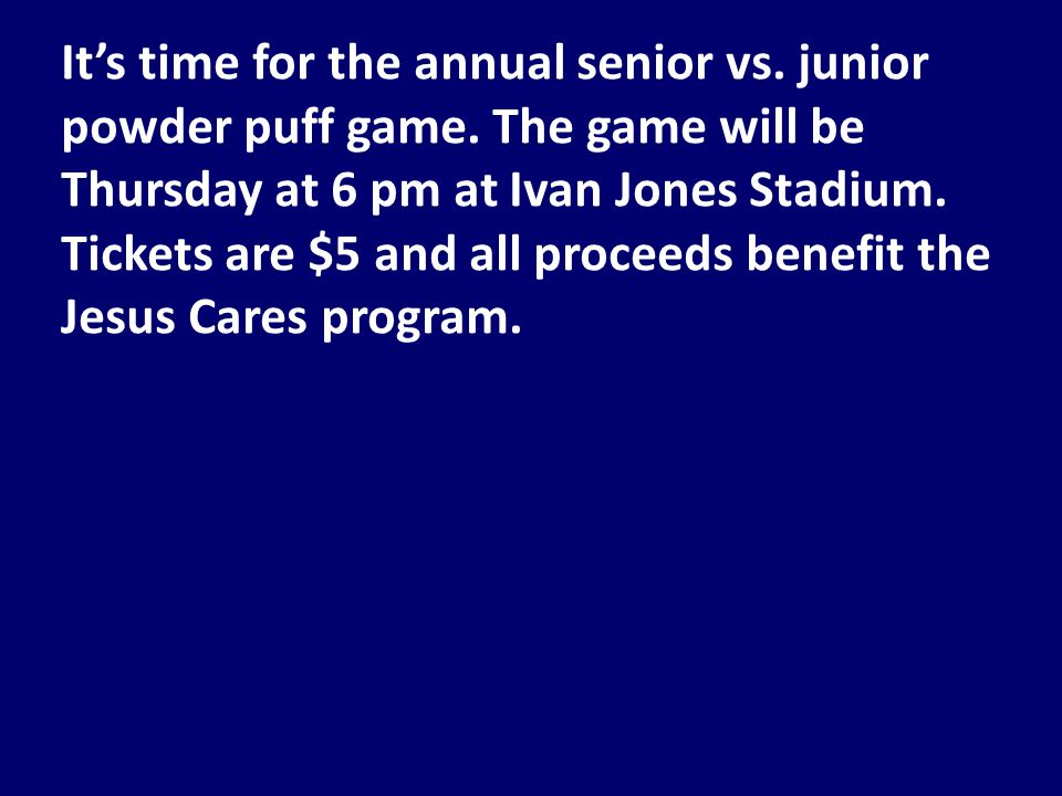 It's time for the annual senior vs. junior powder puff game.