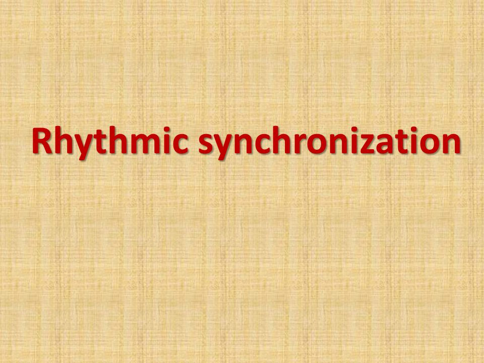 Rhythmic synchronization