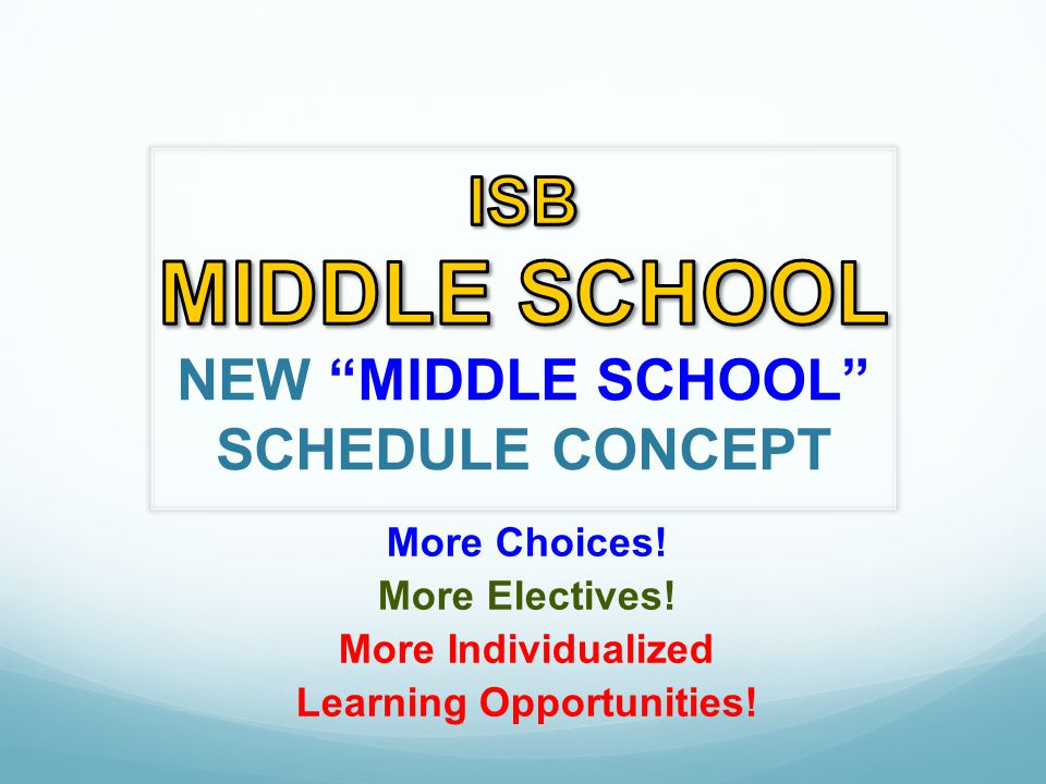 More Choices! More Electives! More Individualized Learning Opportunities!
