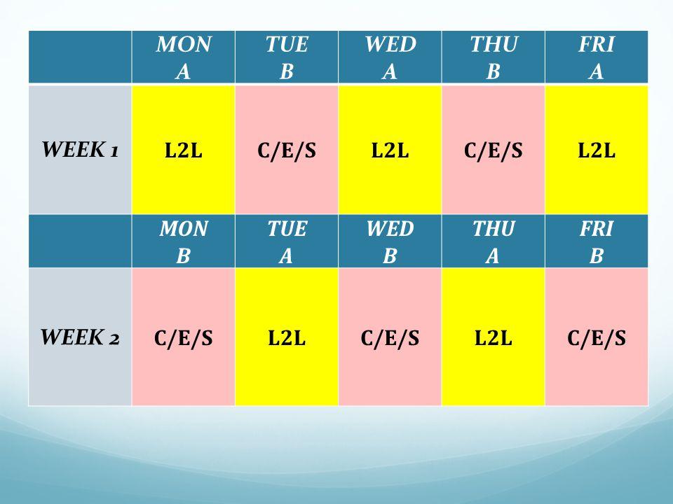 MON A TUE B WED A THU B FRI A WEEK 1 L2LC/E/SL2LC/E/SL2L MON B TUE A WED B THU A FRI B WEEK 2 C/E/SL2LC/E/SL2LC/E/S