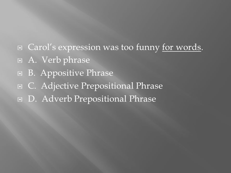  Carol's expression was too funny for words.  A.