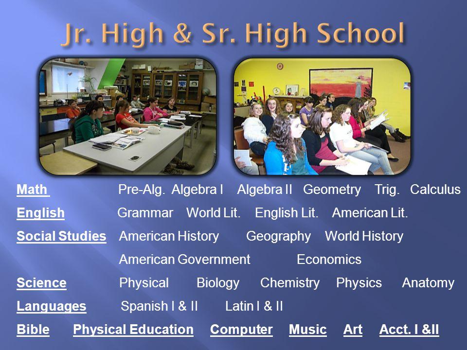 Math Pre-Alg. Algebra I Algebra II Geometry Trig.
