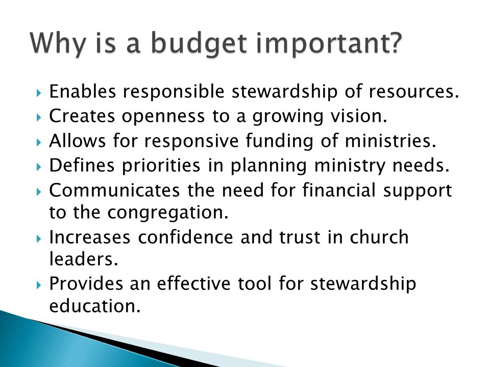  Enables responsible stewardship of resources.  Creates openness to a growing vision.