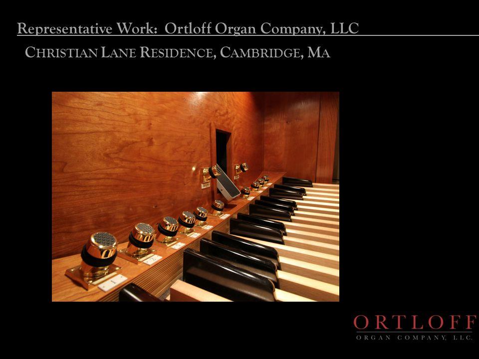 Representative Work: Ortloff Organ Company, LLC C HRISTIAN L ANE R ESIDENCE, C AMBRIDGE, M A