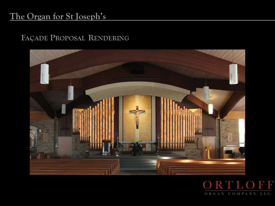 The Organ for St Joseph's F AÇADE P ROPOSAL R ENDERING