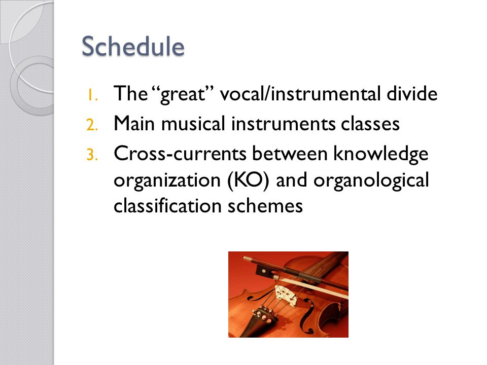 Schedule 1. The great vocal/instrumental divide 2.