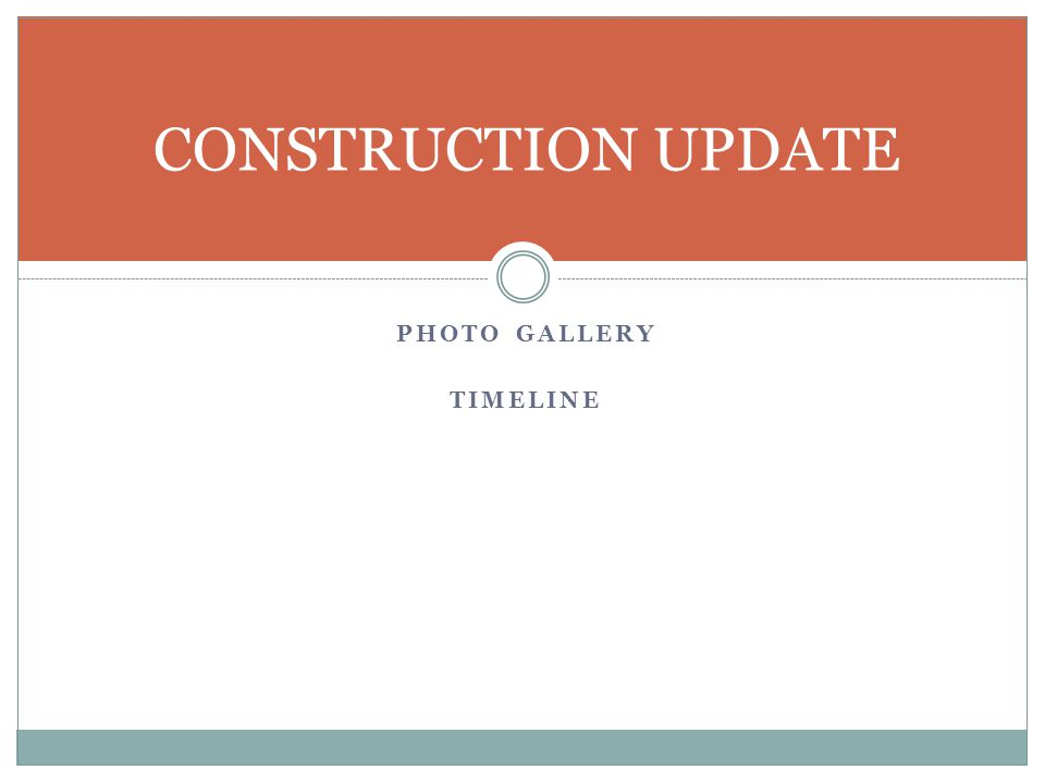 PHOTO GALLERY TIMELINE CONSTRUCTION UPDATE