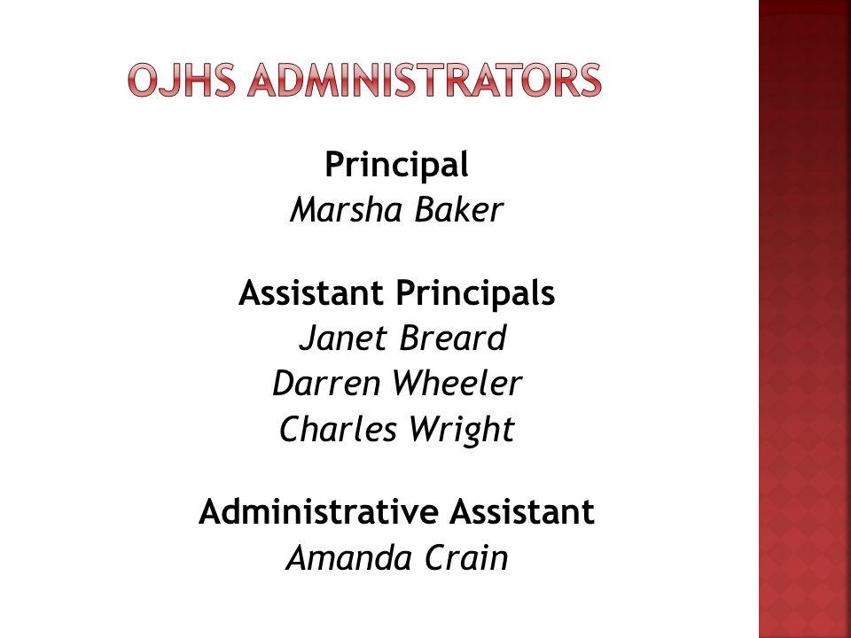 Principal Marsha Baker Assistant Principals Janet Breard Darren Wheeler Charles Wright Administrative Assistant Amanda Crain