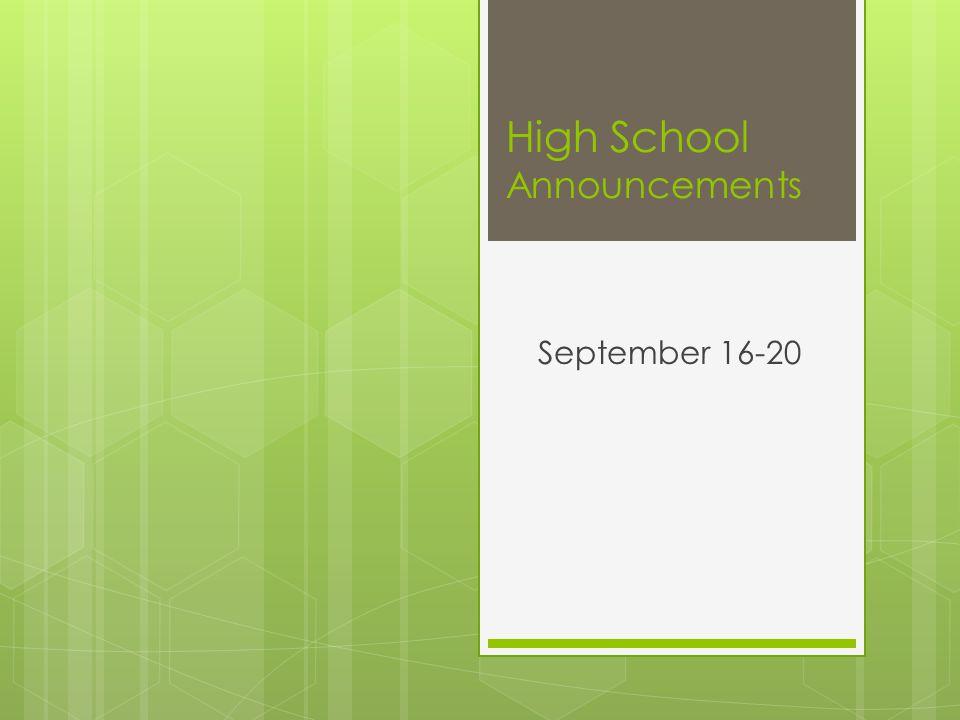 High School Announcements September 16-20