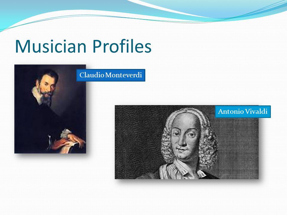 Musician Profiles Claudio Monteverdi Antonio Vivaldi