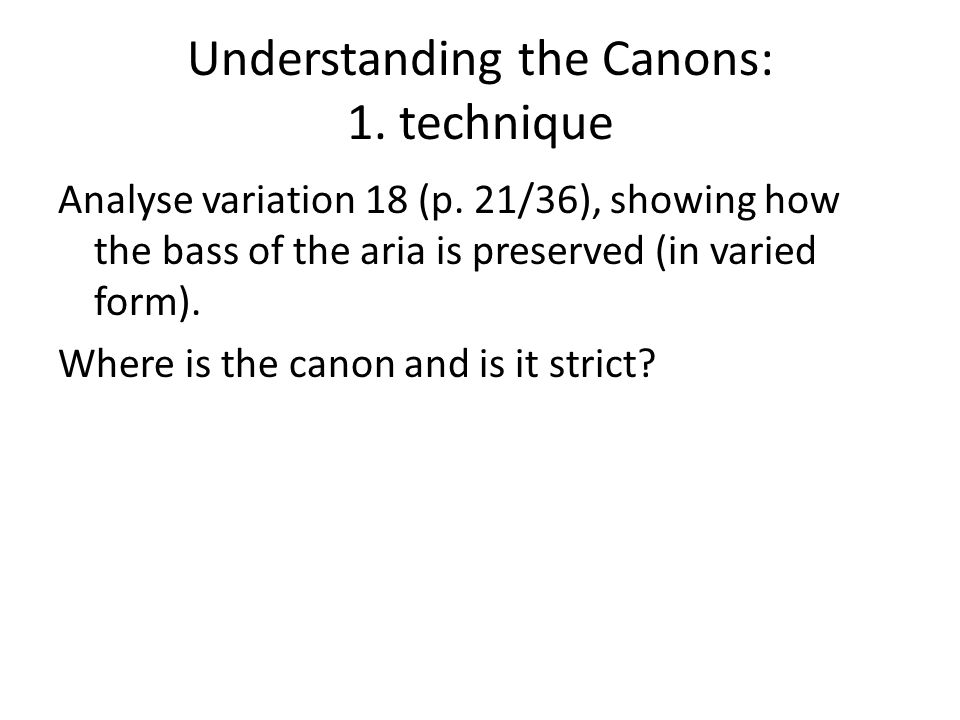 Understanding the Canons: 1. technique Analyse variation 18 (p.