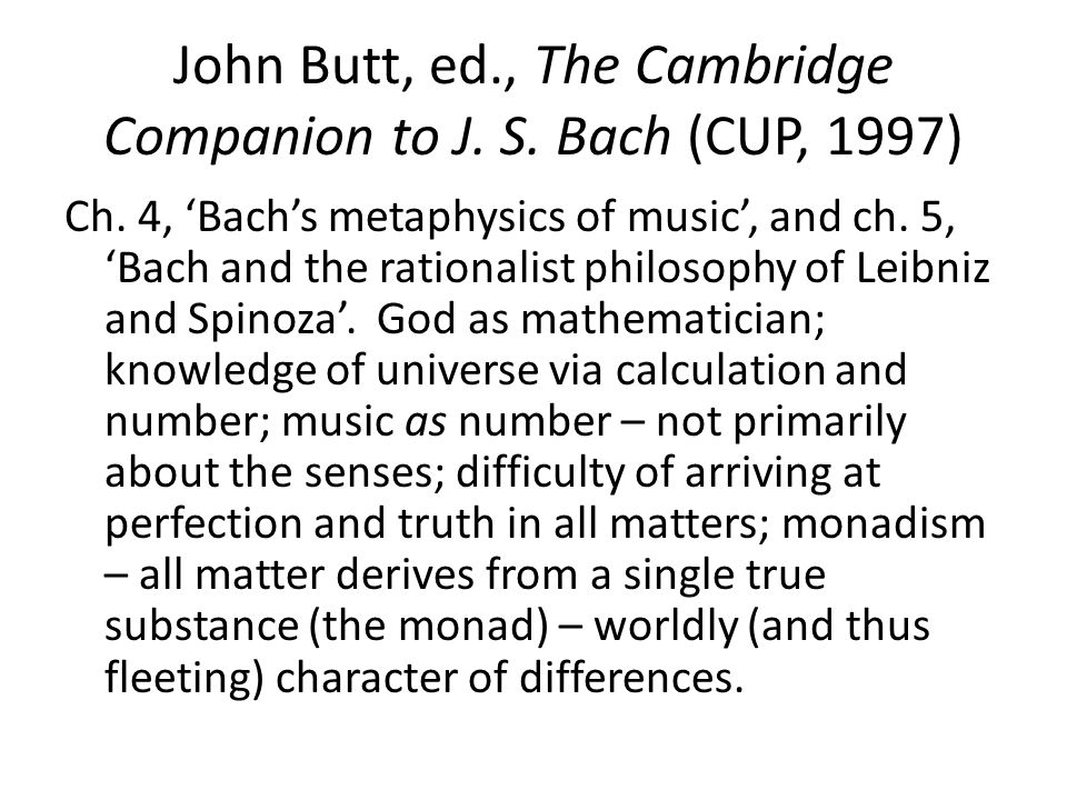John Butt, ed., The Cambridge Companion to J. S. Bach (CUP, 1997) Ch.