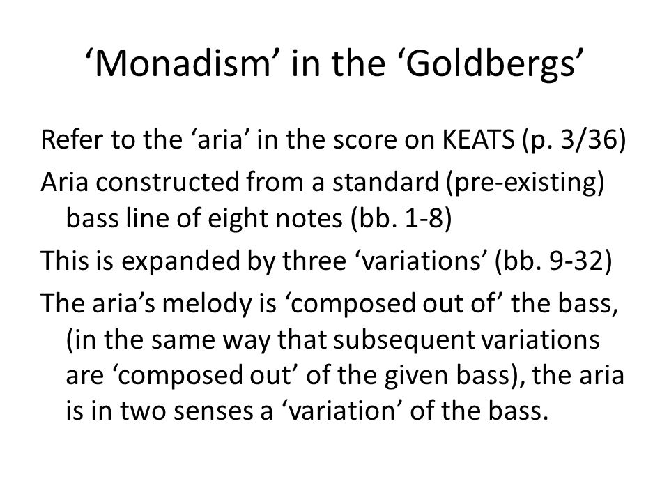 'Monadism' in the 'Goldbergs' Refer to the 'aria' in the score on KEATS (p.
