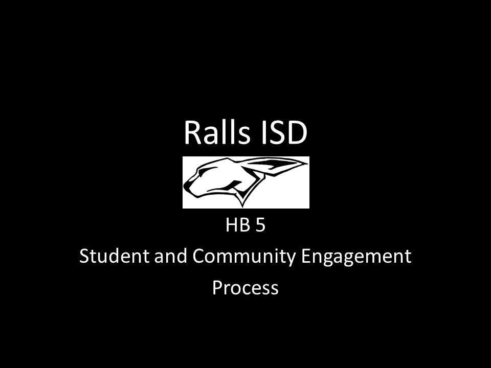 Ralls ISD HB 5 Student and Community Engagement Process