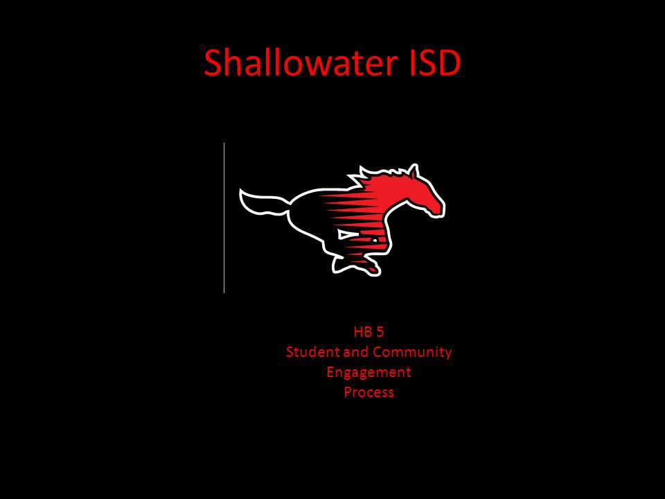 Shallowater ISD HB 5 Student and Community Engagement Process