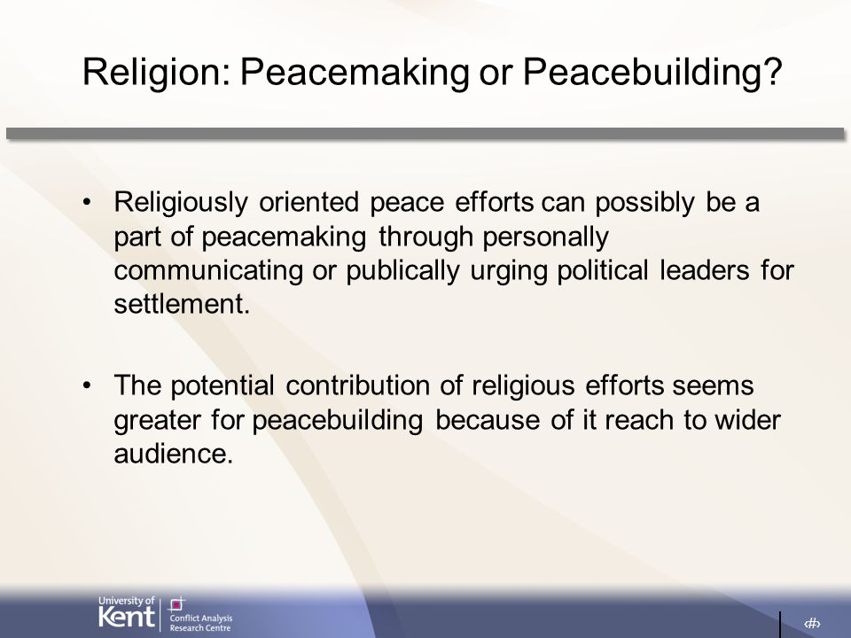 22 Religion: Peacemaking or Peacebuilding.