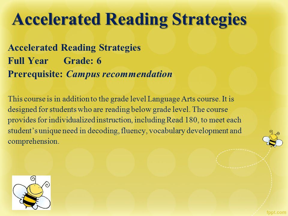 Accelerated Reading Strategies Accelerated Reading Strategies Accelerated Reading Strategies Full Year Grade: 6 Prerequisite: Campus recommendation Th
