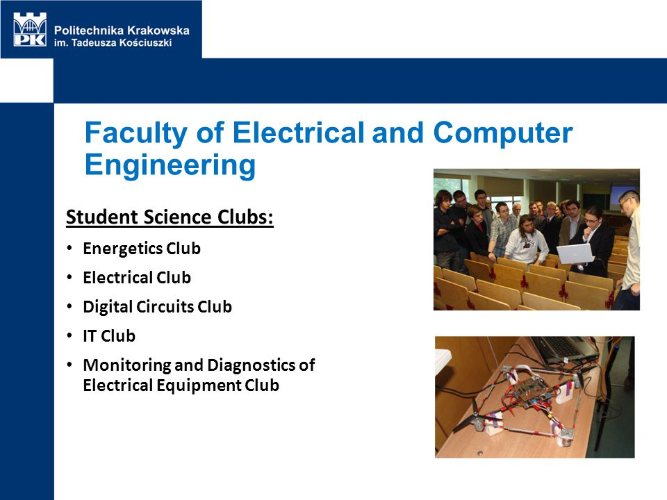Faculty of Electrical and Computer Engineering Student Science Clubs: Energetics Club Electrical Club Digital Circuits Club IT Club Monitoring and Dia
