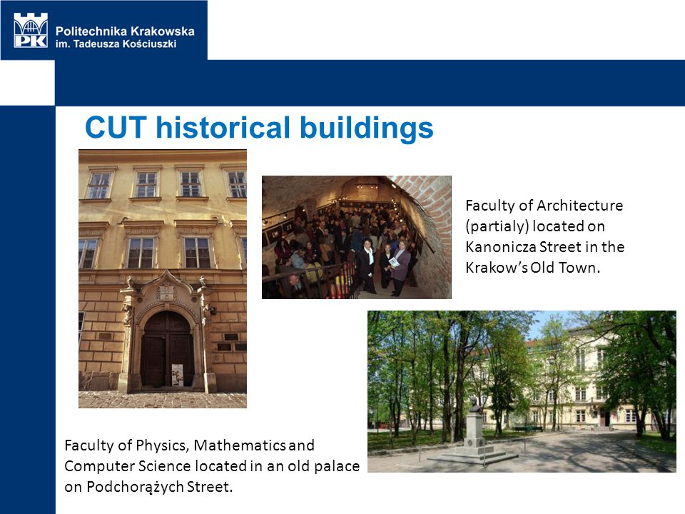 CUT historical buildings Faculty of Architecture (partialy) located on Kanonicza Street in the Krakow's Old Town. Faculty of Physics, Mathematics and