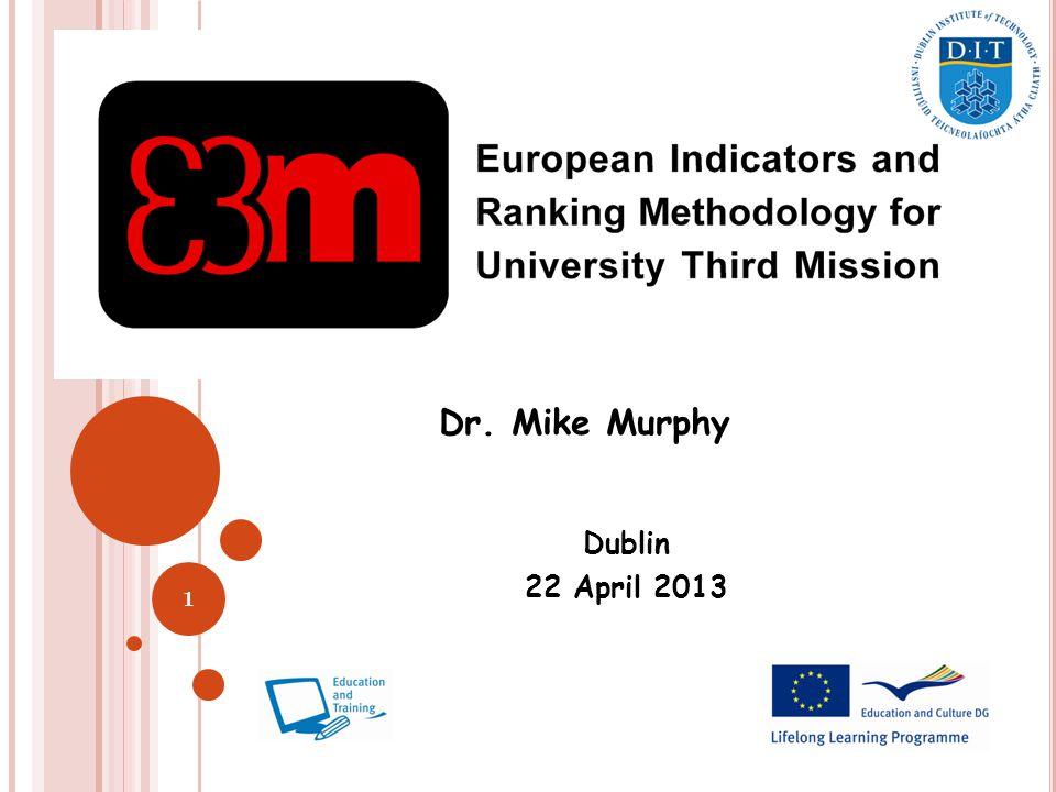 1 Dublin 22 April 2013 Dr. Mike Murphy